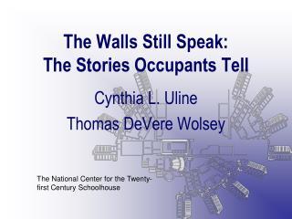 The Walls Still Speak: The Stories Occupants Tell