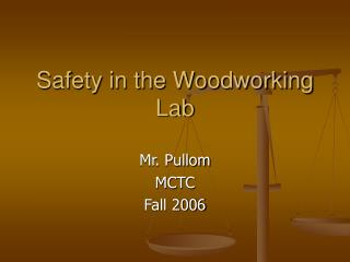 Safety in the Woodworking Lab