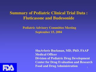 Summary of Pediatric Clinical Trial Data :  Fluticasone and Budesonide Pediatric Advisory Committee Meeting  September 1