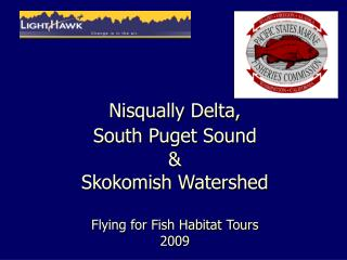 Nisqually Delta,  South Puget Sound   Skokomish Watershed    Flying for Fish Habitat Tours 2009