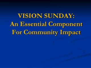 VISION SUNDAY: An Essential Component For Community Impact
