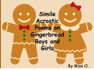 Simile Acrostic Poems on Gingerbread Boys and Girls