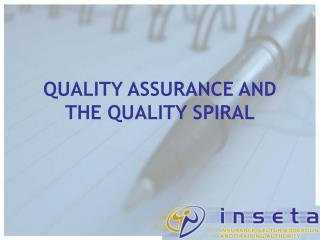 QUALITY ASSURANCE AND THE QUALITY SPIRAL
