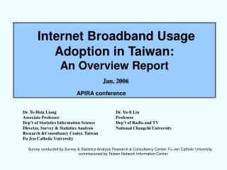 Internet Broadband Usage Adoption in Taiwan: An Overview Report J an.  200 6