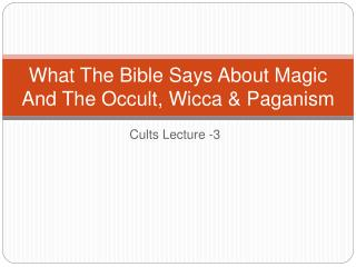 What The Bible Says About Magic And The Occult, Wicca & Paganism