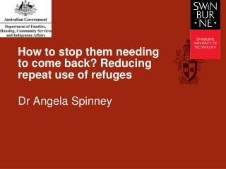 How to stop them needing to come back Reducing repeat use of refuges