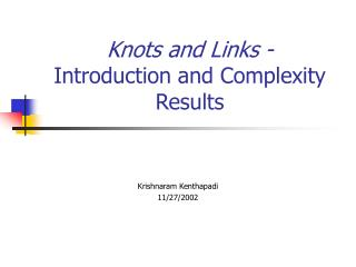Knots and Links -  Introduction and Complexity Results