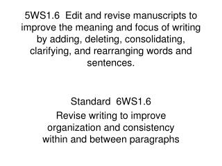 Standard  6WS1.6 Revise writing to improve organization and consistency within and between paragraphs