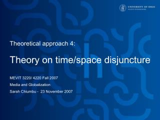 Theoretical approach 4: Theory on time/space disjuncture