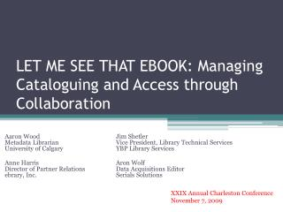 LET ME SEE THAT EBOOK: Managing Cataloguing and Access through Collaboration