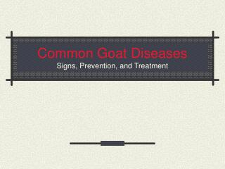 Common Goat Diseases Signs, Prevention, and Treatment