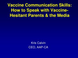 Vaccine Communication Skills: How to Speak with Vaccine-Hesitant Parents & the Media