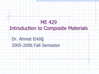 ME  429 Introduction to  Composite Materials