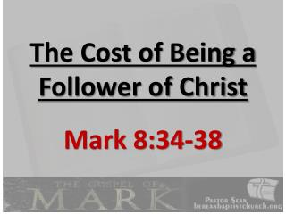 The Cost of Being a Follower of Christ
