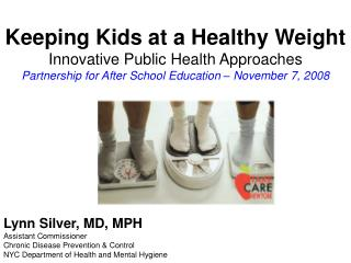 Keeping Kids at a Healthy Weight Innovative Public Health Approaches Partnership for After School Education   November 7