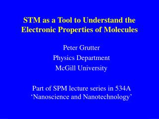 STM as a Tool to Understand the Electronic Properties of Molecules