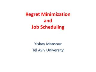Regret Minimization and  Job Scheduling