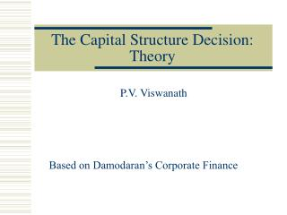 The Capital Structure Decision: Theory