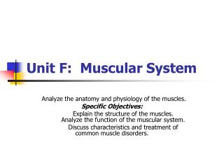 Unit F:  Muscular System