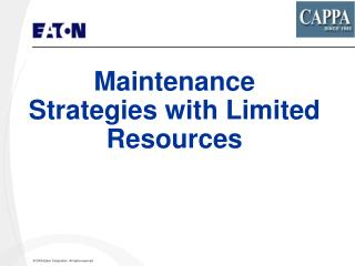 Maintenance Strategies with Limited Resources