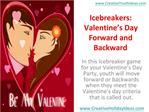 Icebreakers: Valentine's Day Forward and Backward