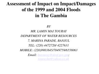 Assessment of Impact on Impact/Damages of the 1999 and 2004 Floods in The Gambia