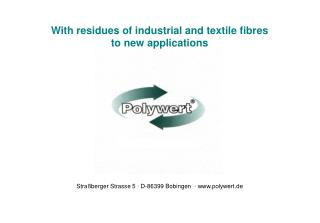 With residues of industrial and textile fibres to new applications