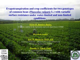 Victor H. Ramirez-Builes. Graduate student in the Agronomy and soils department-UPRM Research Leader Eric W. Harmsen, Ph