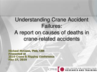 Understanding Crane Accident Failures:  A report on causes of deaths in crane-related accidents