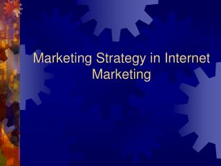 Marketing Strategy in Internet Marketing