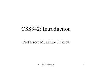 CSS342: Introduction