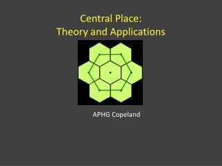 Central Place: Theory and Applications