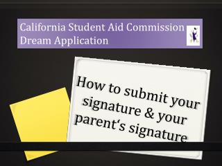 How to submit your signature & your parent's signature