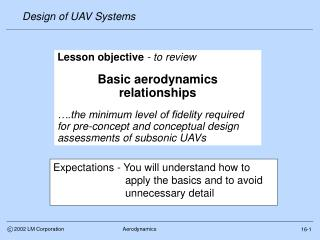 Lesson objective - to review  Basic aerodynamics relationships   .the minimum level of fidelity required for pre-concept