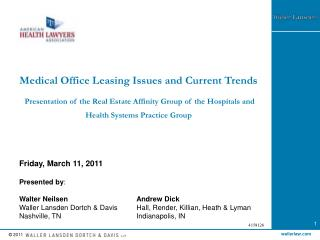 Medical Office Leasing Issues and Current Trends   Presentation of the Real Estate Affinity Group of the Hospitals and H