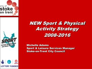 NEW Sport & Physical Activity Strategy  2008-2016