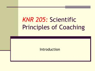 KNR 205:  Scientific Principles of Coaching