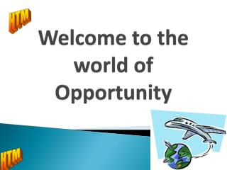 Welcome to the world of Opportunity