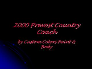 2000 Prevost Country Coach