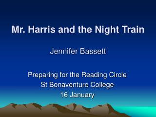 Mr. Harris and the Night Train Jennifer Bassett