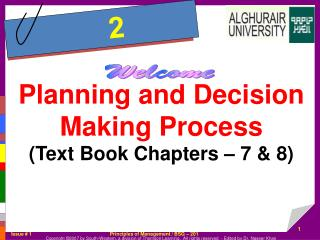 Planning and Decision Making Process (Text Book Chapters – 7 & 8)