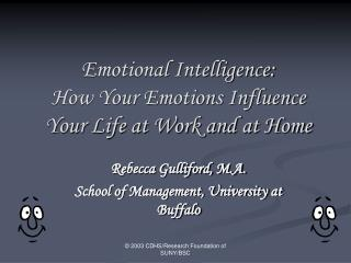 Emotional Intelligence: How Your Emotions Influence Your Life at Work and at Home