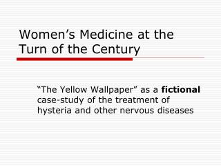 Women s Medicine at the Turn of the Century