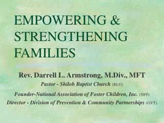 EMPOWERING & STRENGTHENING FAMILIES
