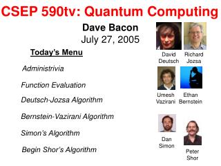 CSEP 590tv: Quantum Computing