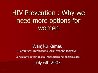 HIV Prevention : Why we need more options for women