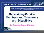 Supervising Service Members and Volunteers with Disabilities  Dr. Suzanne Gosden Kitchen