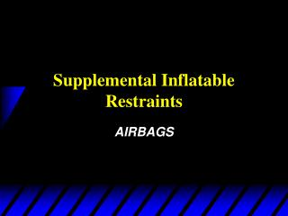 Supplemental Inflatable Restraints