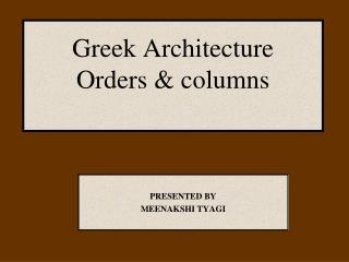 Greek Architecture Orders & columns