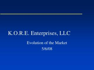 K.O.R.E. Enterprises, LLC